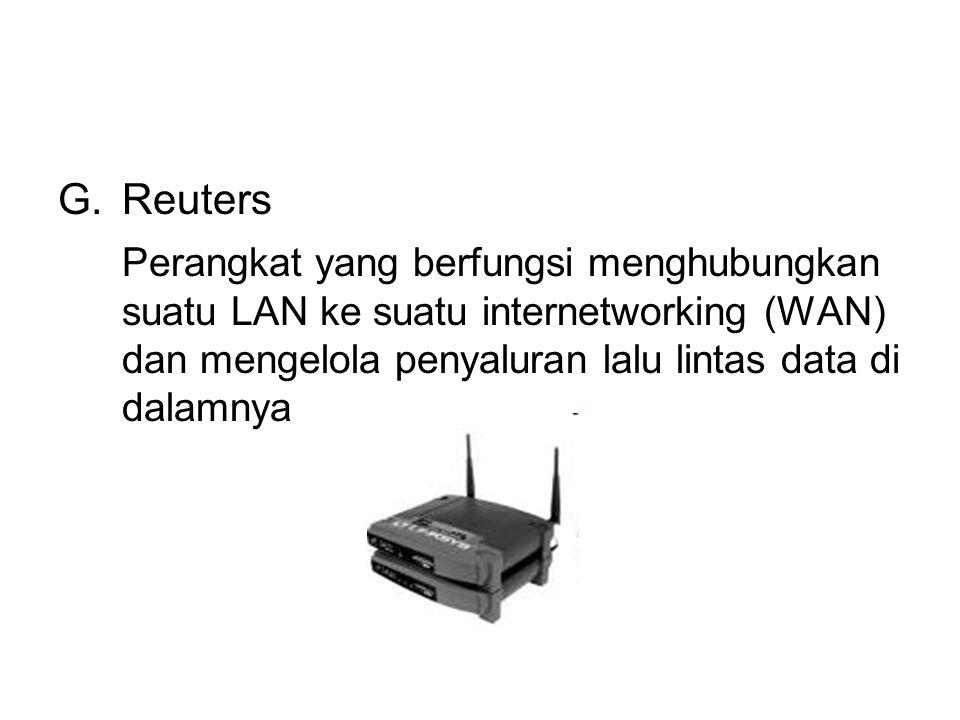 Reuters Perangkat yang berfungsi menghubungkan suatu LAN ke suatu internetworking (WAN) dan mengelola penyaluran lalu lintas data di dalamnya.
