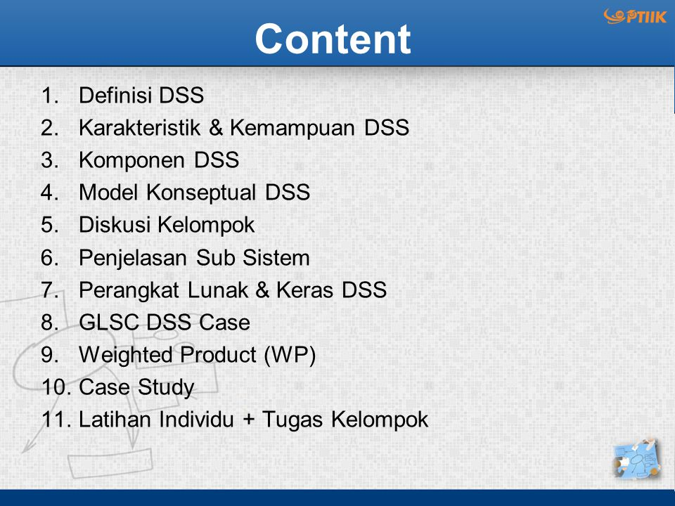 Content Definisi DSS Karakteristik & Kemampuan DSS Komponen DSS