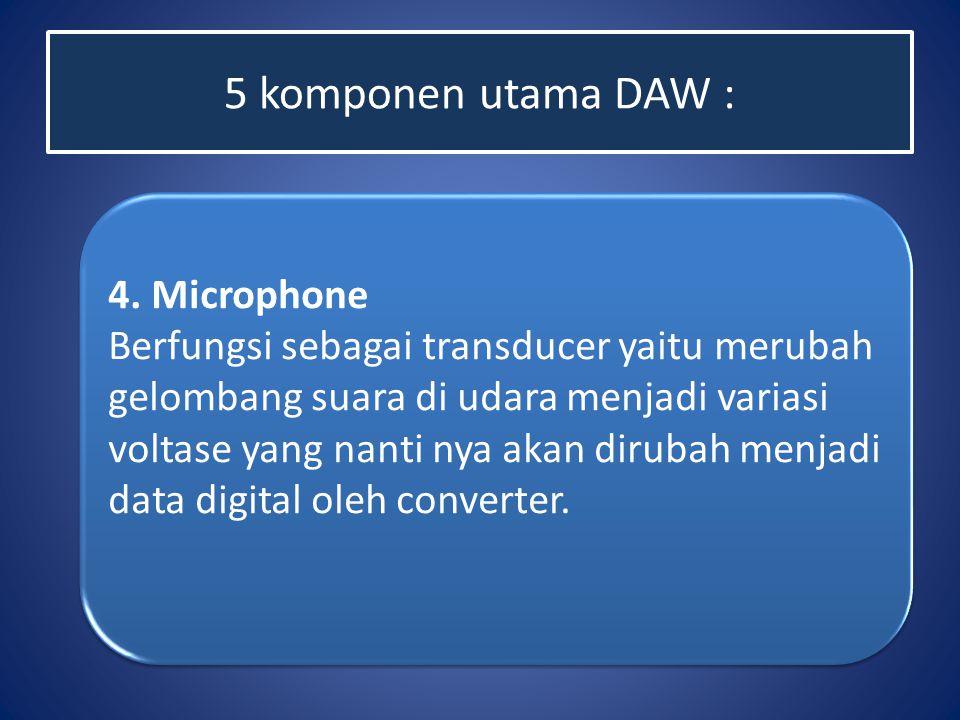 5 komponen utama DAW :