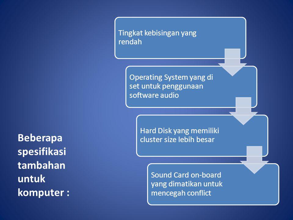 Beberapa spesifikasi tambahan untuk komputer :