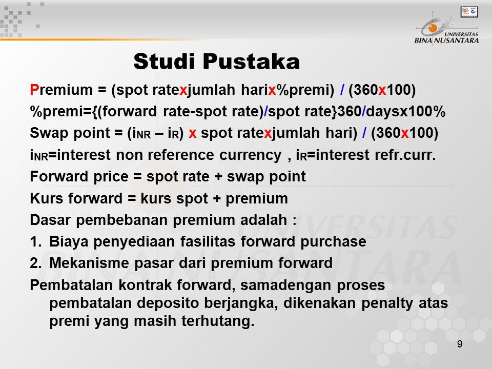 Studi Pustaka Premium = (spot ratexjumlah harix%premi) / (360x100)
