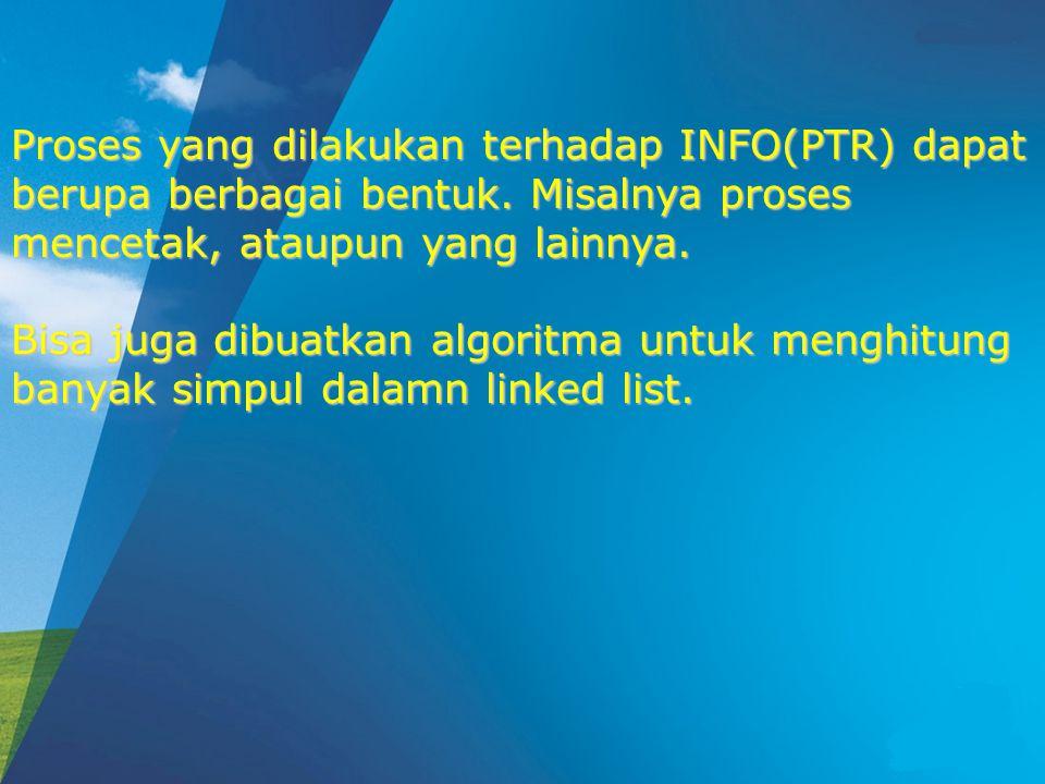 Proses yang dilakukan terhadap INFO(PTR) dapat berupa berbagai bentuk