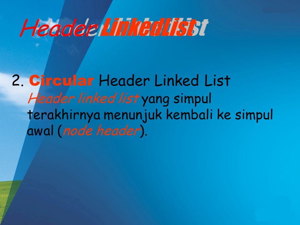 Header LinkedList Header LinkedList 2. Circular Header Linked List