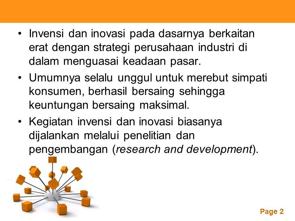 Invensi dan inovasi pada dasarnya berkaitan erat dengan strategi perusahaan industri di dalam menguasai keadaan pasar.