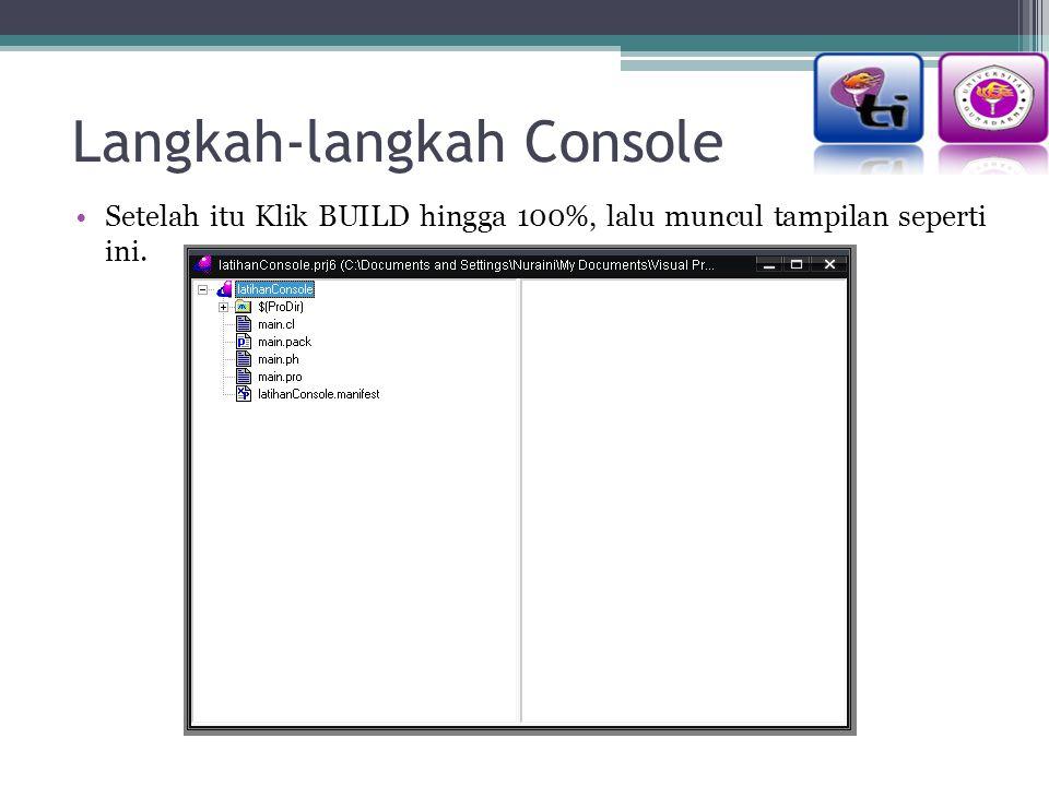 Langkah-langkah Console
