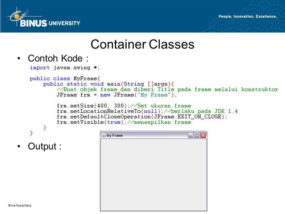Container Classes Contoh Kode : Output : Bina Nusantara