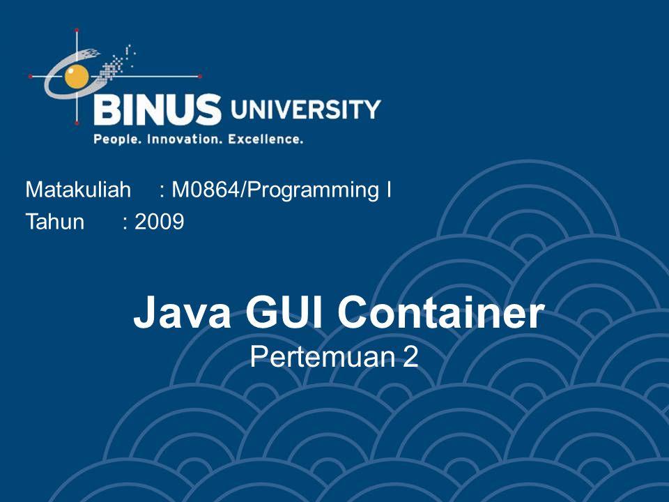 Java GUI Container Pertemuan 2