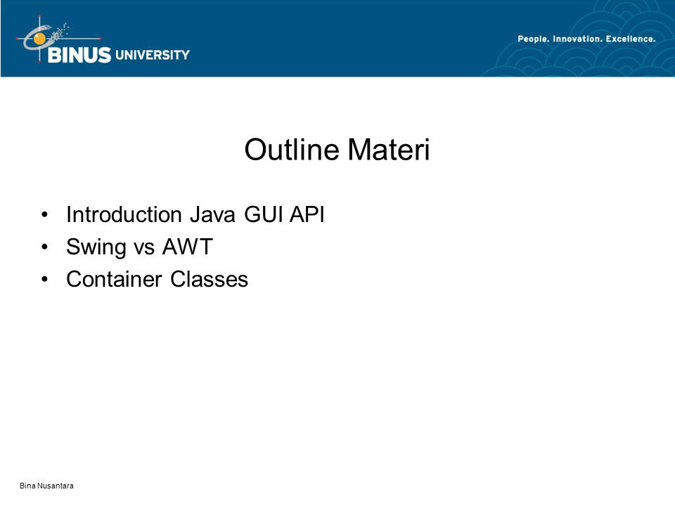 Outline Materi Introduction Java GUI API Swing vs AWT