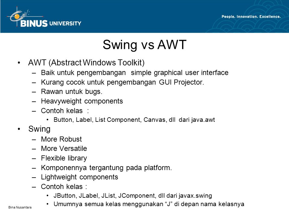 Swing vs AWT AWT (Abstract Windows Toolkit) Swing