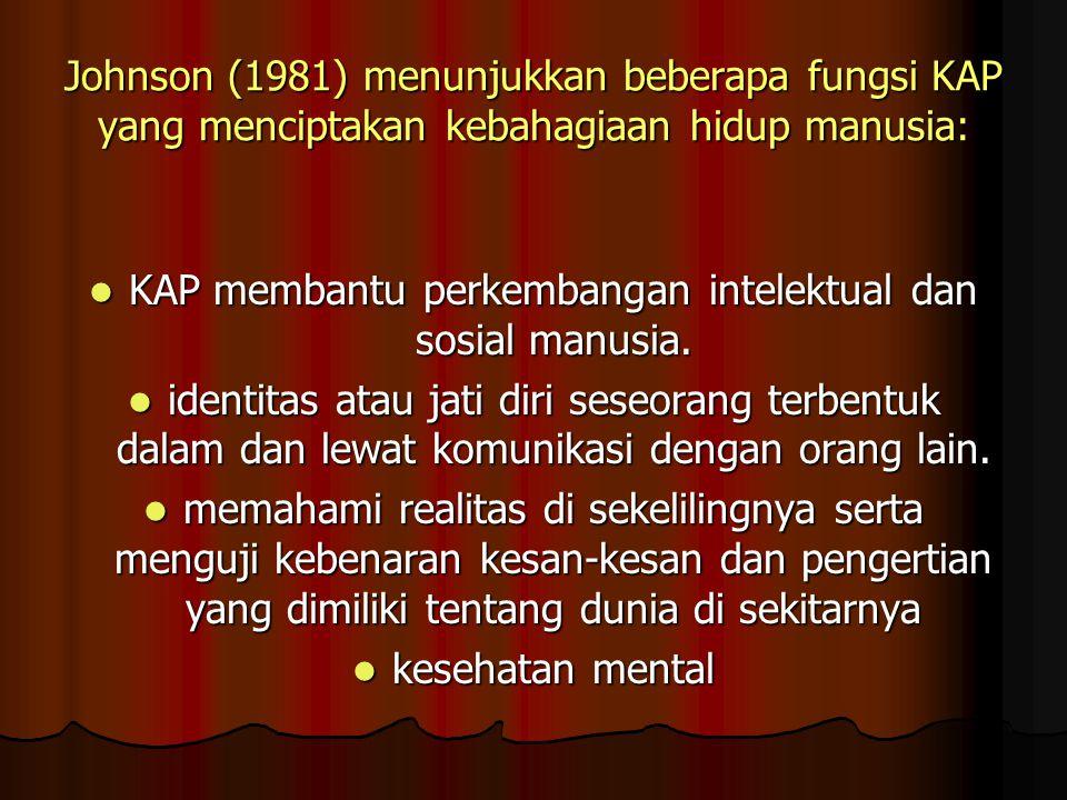 KAP membantu perkembangan intelektual dan sosial manusia.