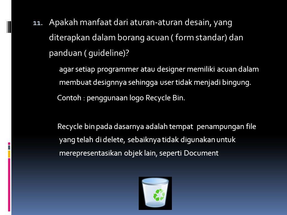 Apakah manfaat dari aturan-aturan desain, yang diterapkan dalam borang acuan ( form standar) dan panduan ( guideline)