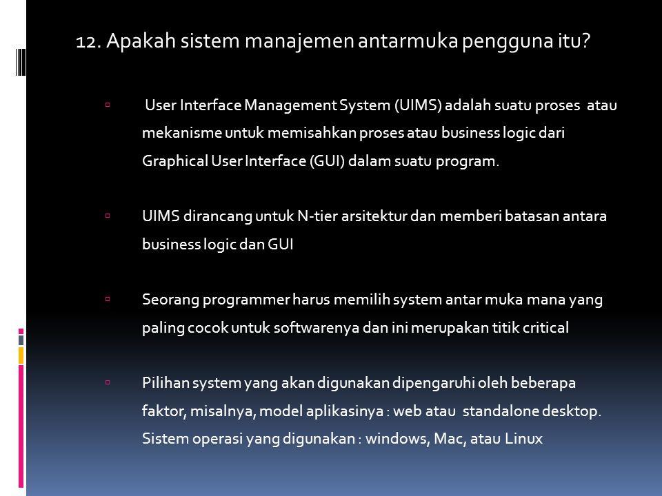 12. Apakah sistem manajemen antarmuka pengguna itu