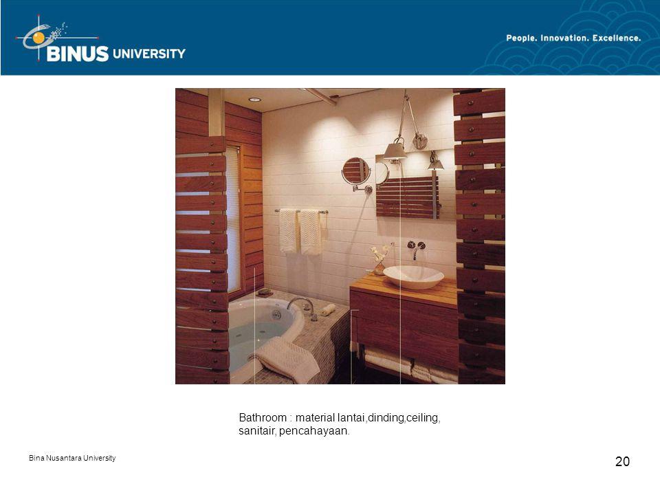 Bathroom : material lantai,dinding,ceiling, sanitair, pencahayaan.
