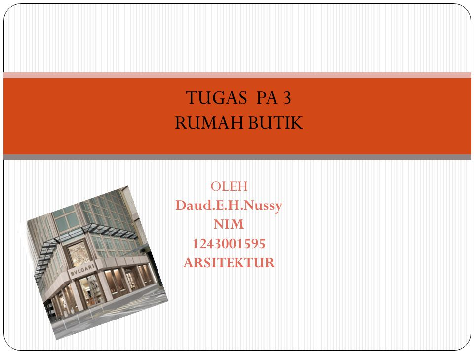 OLEH Daud.E.H.Nussy NIM 1243001595 ARSITEKTUR