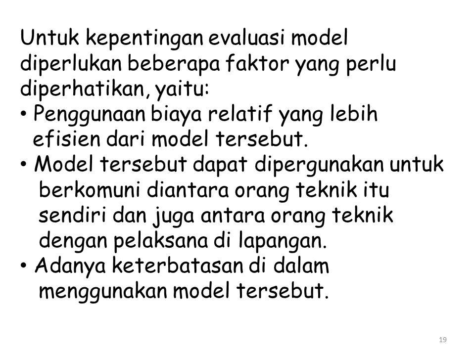 Untuk kepentingan evaluasi model diperlukan beberapa faktor yang perlu diperhatikan, yaitu: