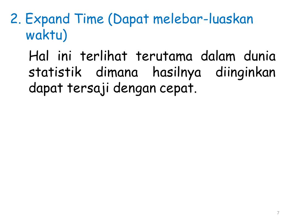 2. Expand Time (Dapat melebar-luaskan