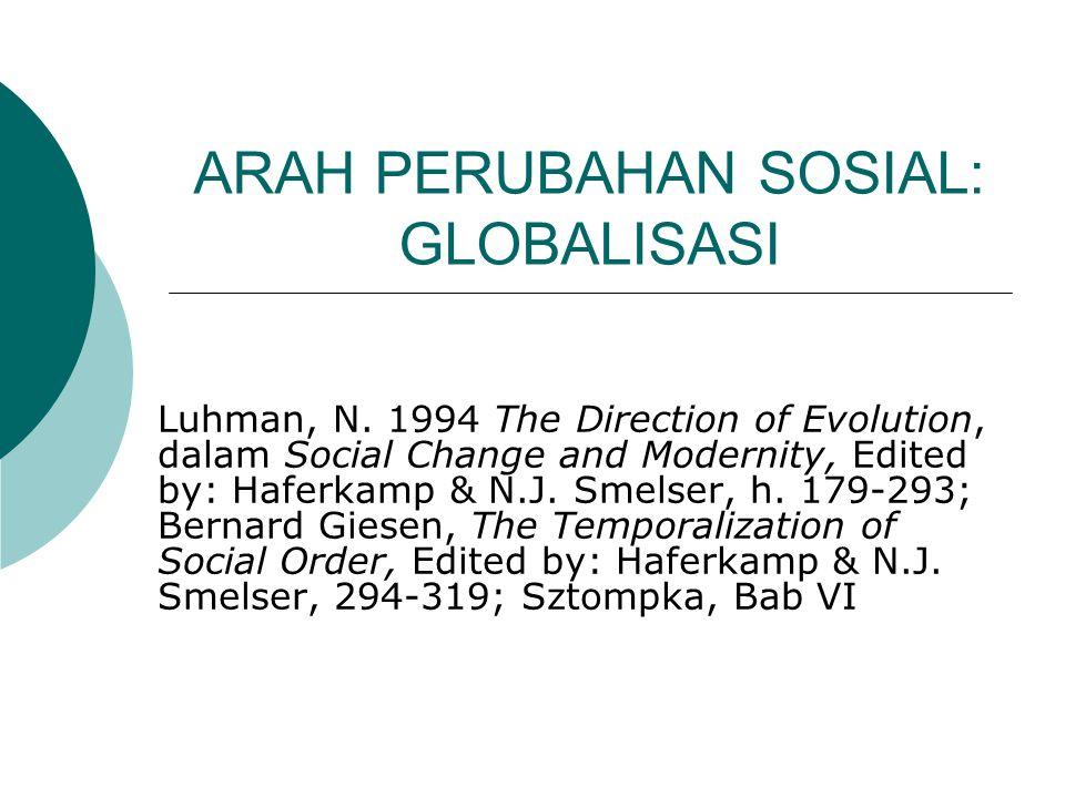 ARAH PERUBAHAN SOSIAL: GLOBALISASI