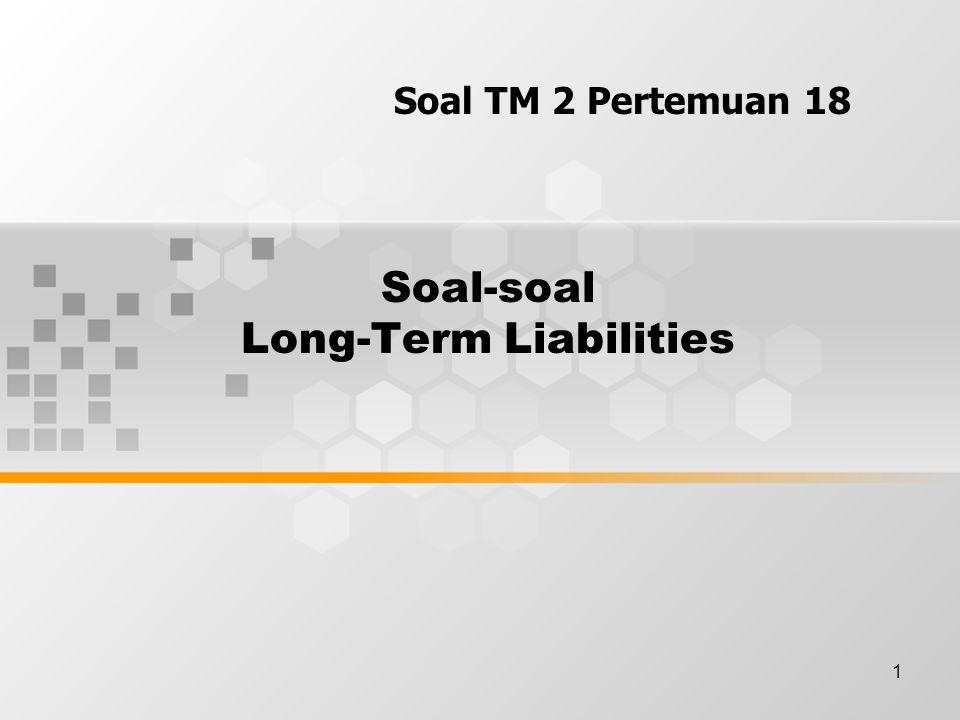 Soal-soal Long-Term Liabilities