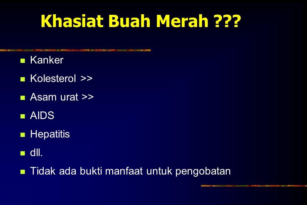 Khasiat Buah Merah Kanker Kolesterol >> Asam urat >>
