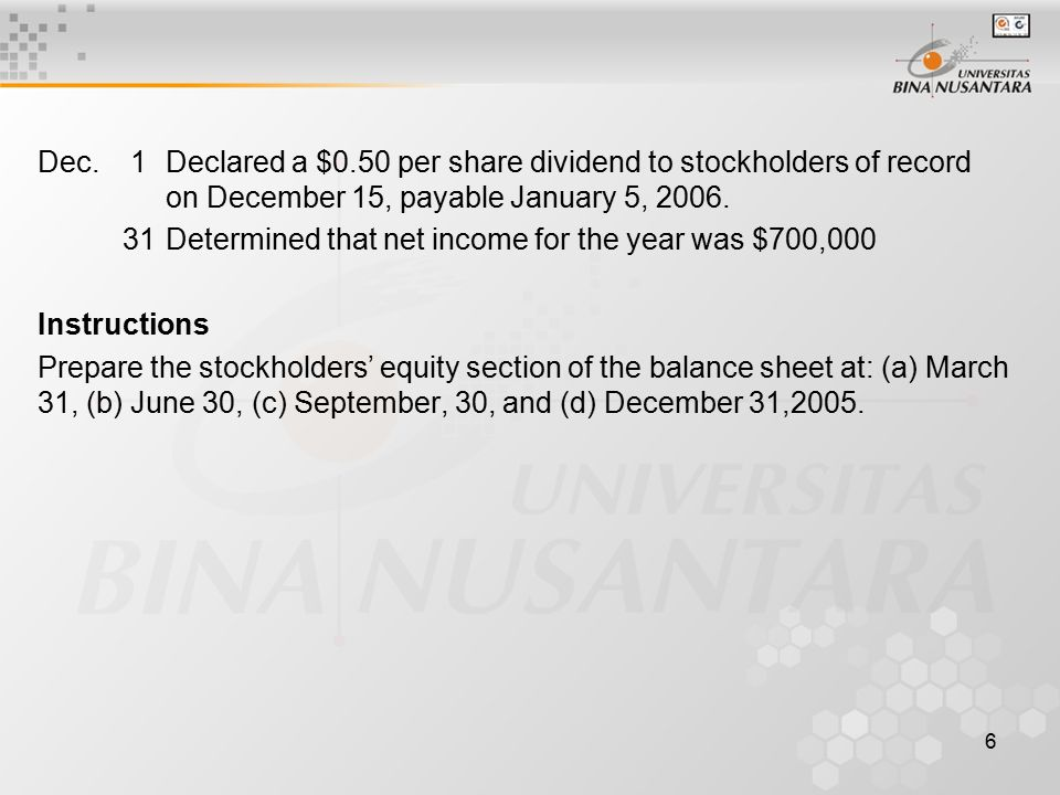 Dec. 1. Declared a $0. 50 per share dividend to stockholders of record