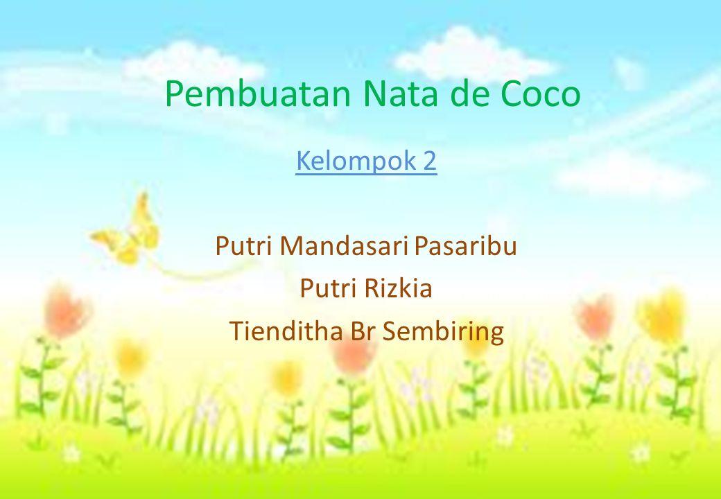Pembuatan Nata de Coco Kelompok 2 Putri Mandasari Pasaribu