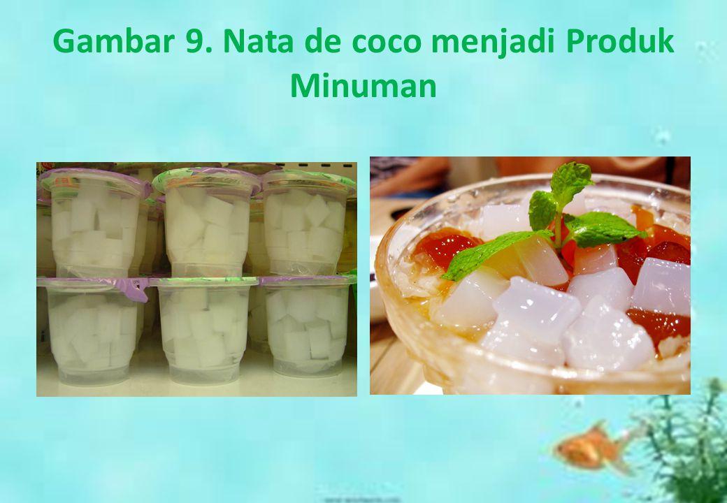 Gambar 9. Nata de coco menjadi Produk Minuman
