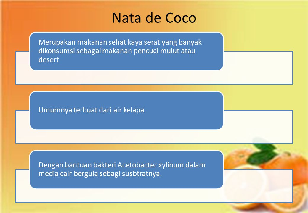 Nata de Coco Merupakan makanan sehat kaya serat yang banyak dikonsumsi sebagai makanan pencuci mulut atau desert.