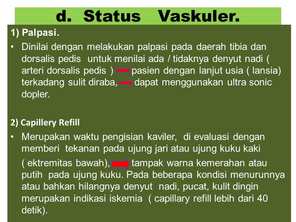d. Status Vaskuler. 1) Palpasi.
