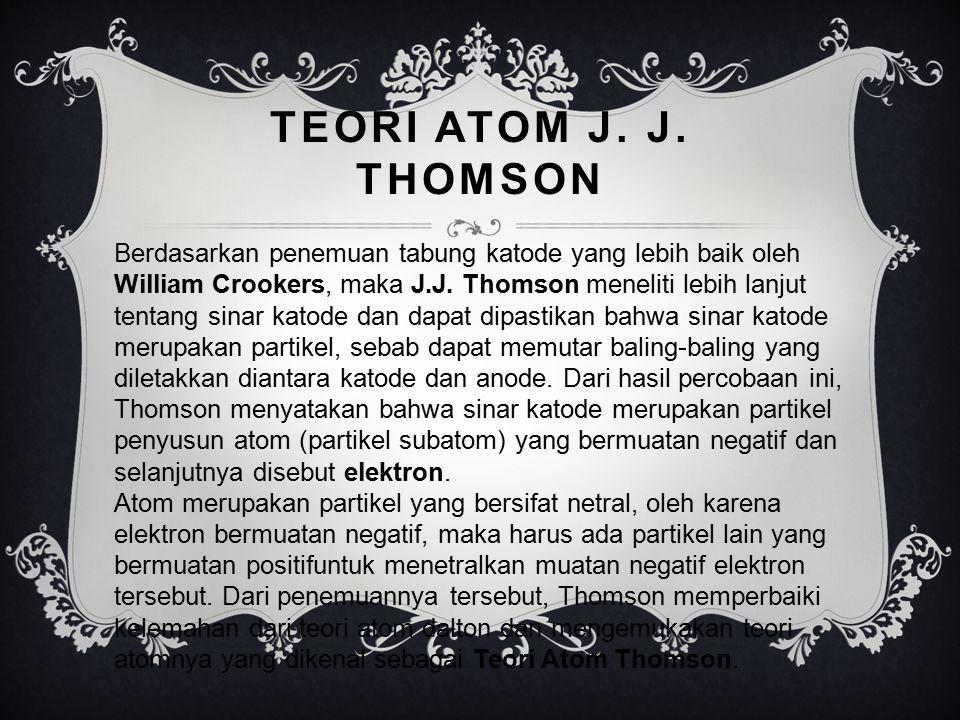 Teori Atom J. J. Thomson
