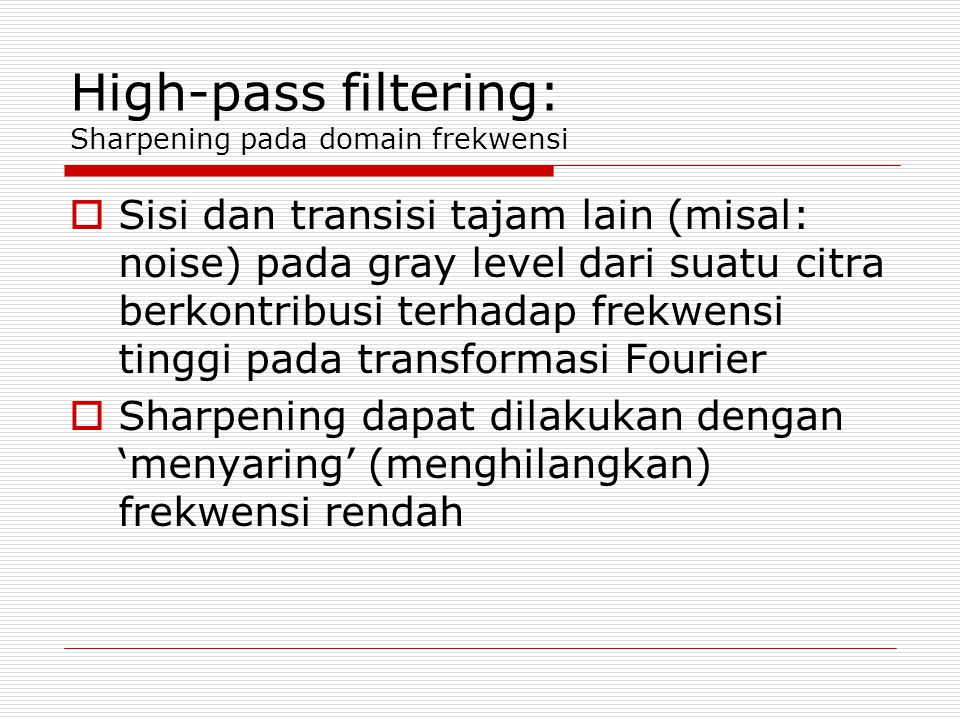 High-pass filtering: Sharpening pada domain frekwensi