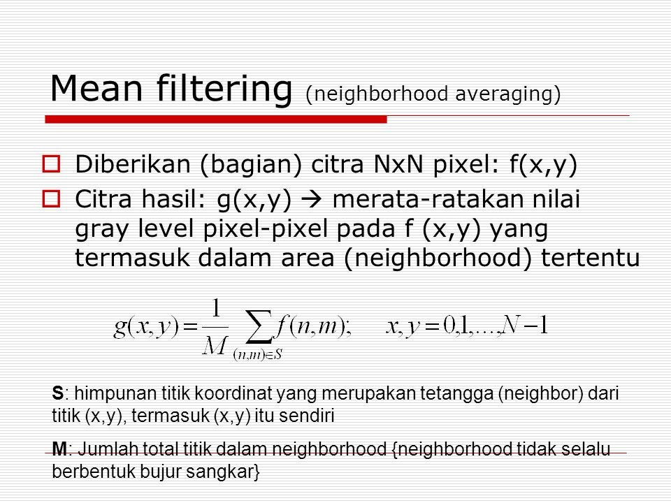 Mean filtering (neighborhood averaging)