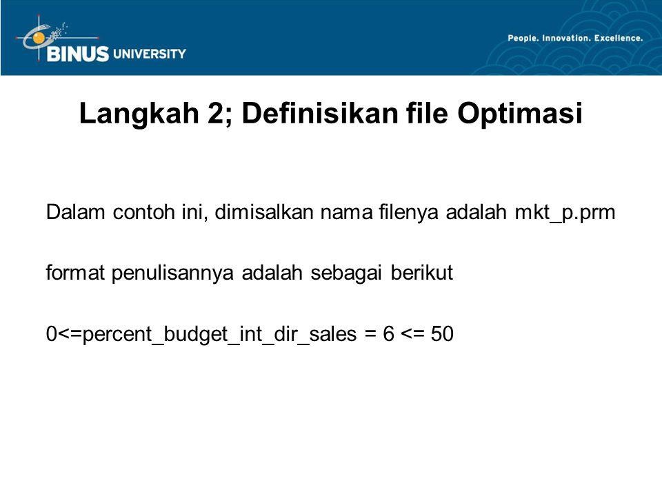 Langkah 2; Definisikan file Optimasi