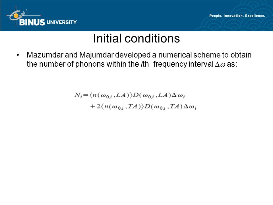 Initial conditions Mazumdar and Majumdar developed a numerical scheme to obtain the number of phonons within the ith frequency interval Dw as: