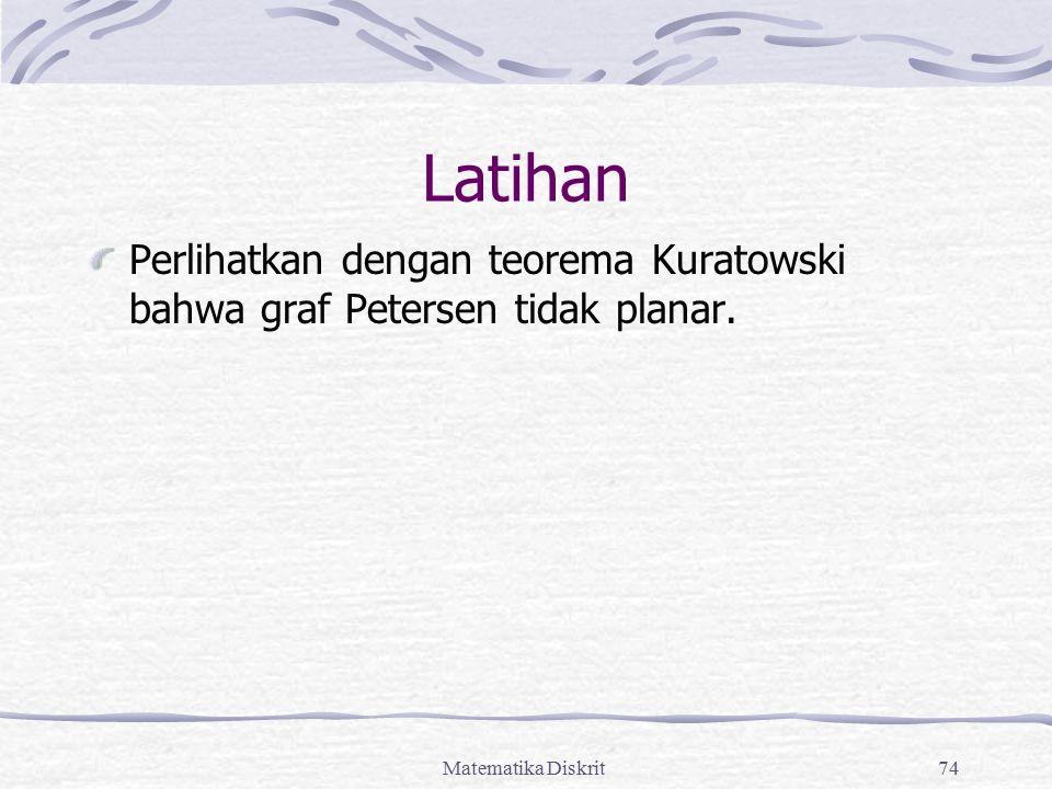 Latihan Perlihatkan dengan teorema Kuratowski bahwa graf Petersen tidak planar. Matematika Diskrit