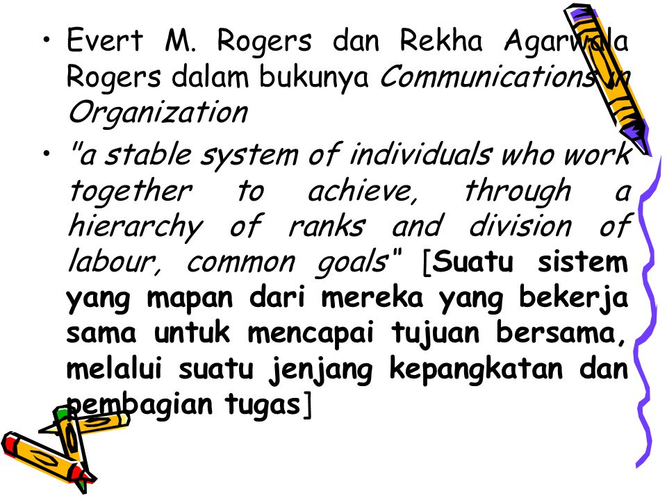 Evert M. Rogers dan Rekha Agarwala Rogers dalam bukunya Communications in Organization