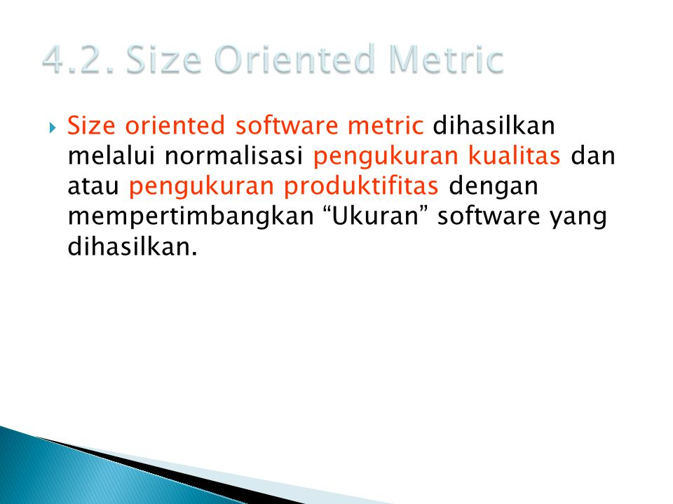 4.2. Size Oriented Metric