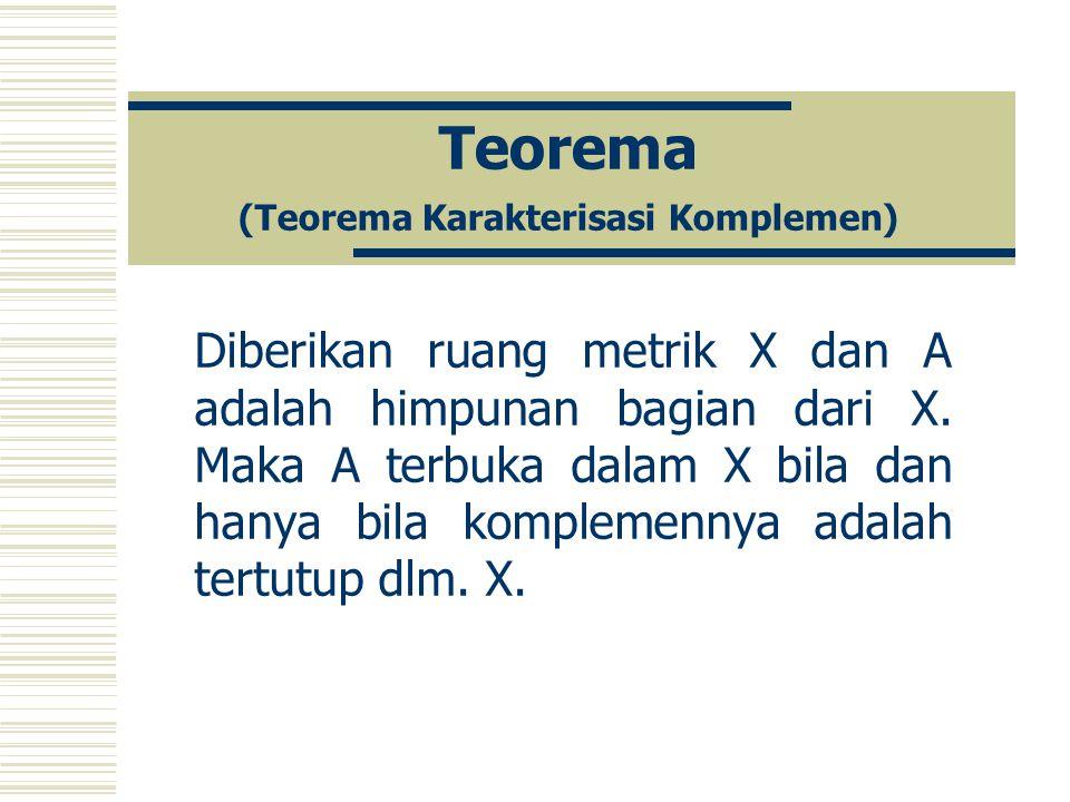 Teorema (Teorema Karakterisasi Komplemen)