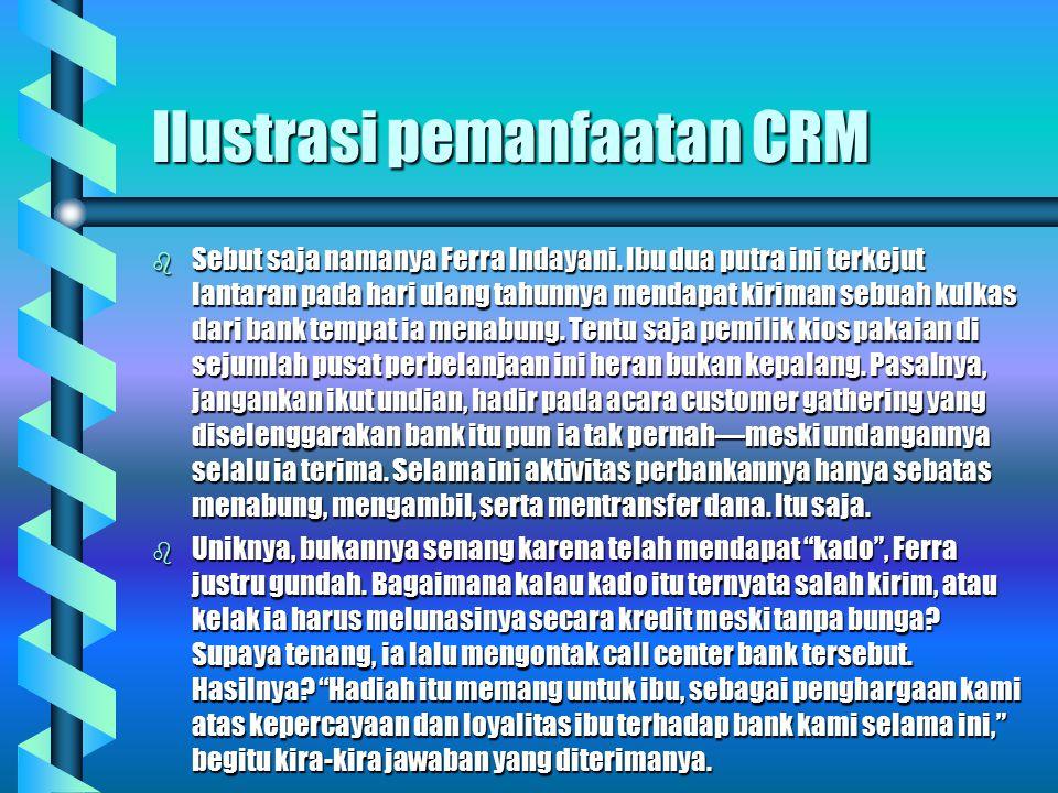 Ilustrasi pemanfaatan CRM