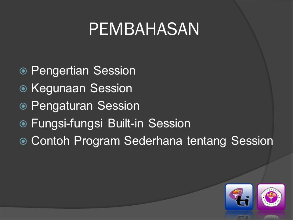 PEMBAHASAN Pengertian Session Kegunaan Session Pengaturan Session