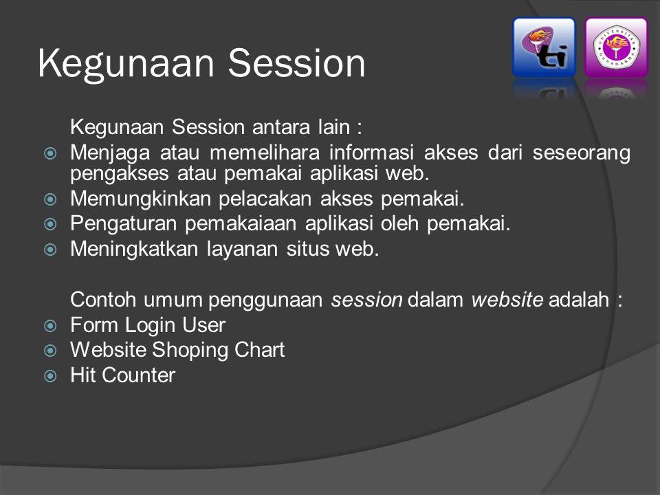 Kegunaan Session Kegunaan Session antara lain :