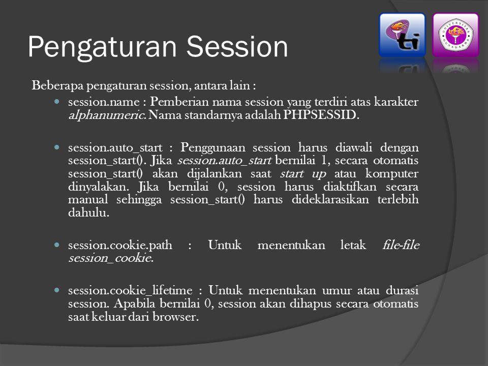 Pengaturan Session Beberapa pengaturan session, antara lain :