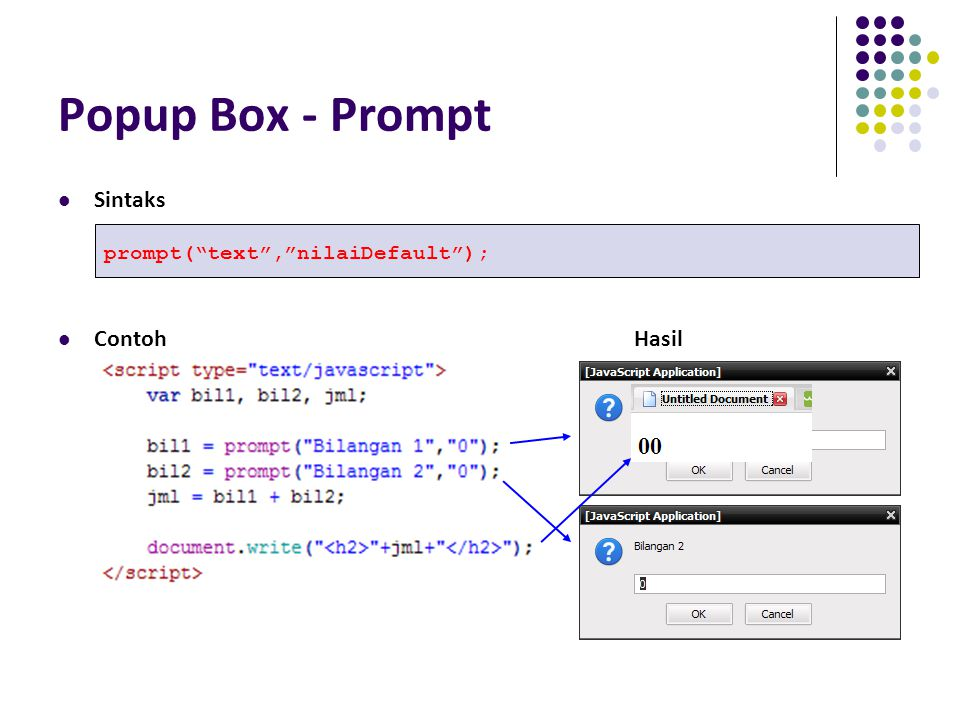 Popup Box - Prompt Sintaks Contoh Hasil prompt( text , nilaiDefault );