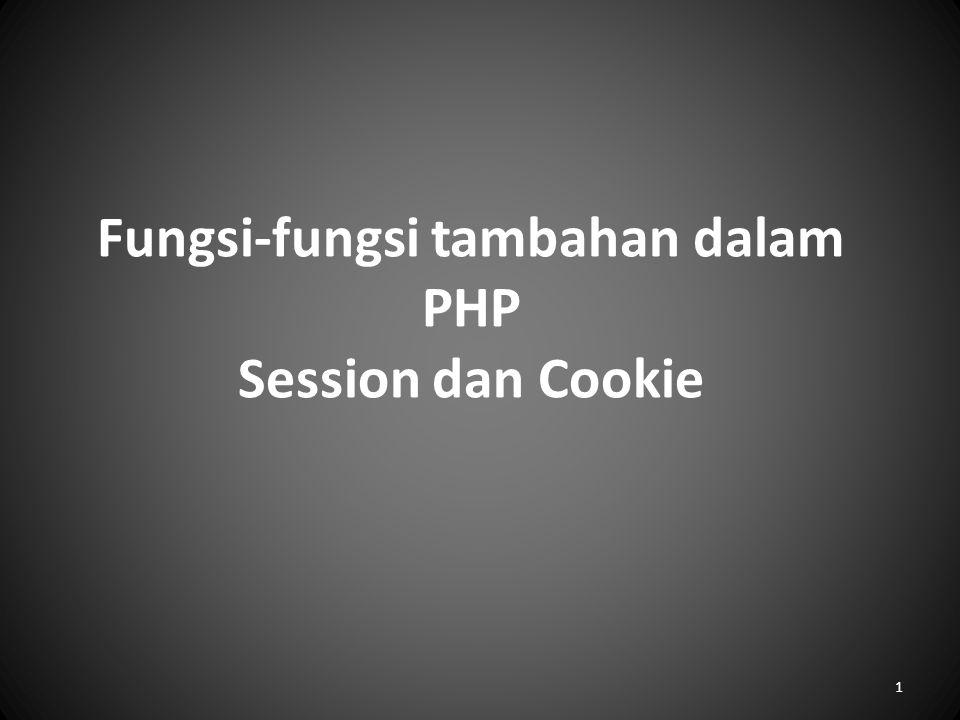 Fungsi-fungsi tambahan dalam PHP Session dan Cookie