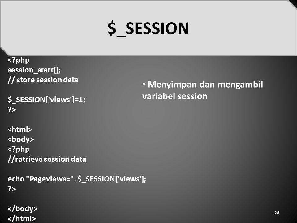 $_SESSION Menyimpan dan mengambil variabel session < php