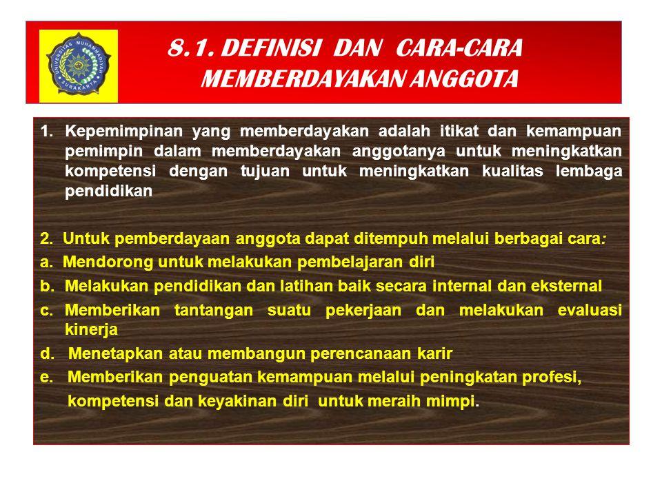 8.1. DEFINISI DAN CARA-CARA MEMBERDAYAKAN ANGGOTA
