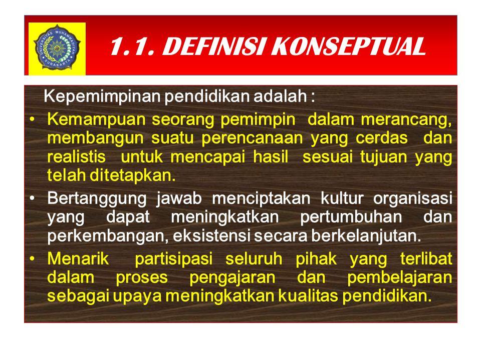 1.1. DEFINISI KONSEPTUAL Kepemimpinan pendidikan adalah :