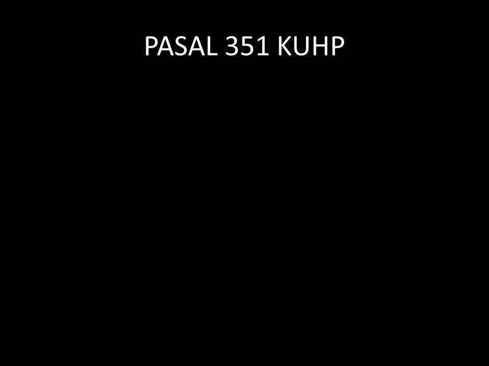 PASAL 351 KUHP