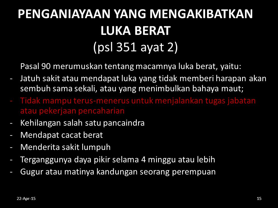 PENGANIAYAAN YANG MENGAKIBATKAN LUKA BERAT (psl 351 ayat 2)