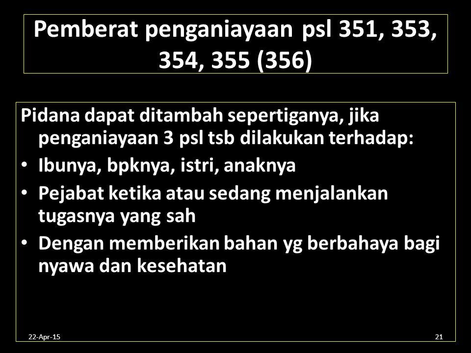 Pemberat penganiayaan psl 351, 353, 354, 355 (356)