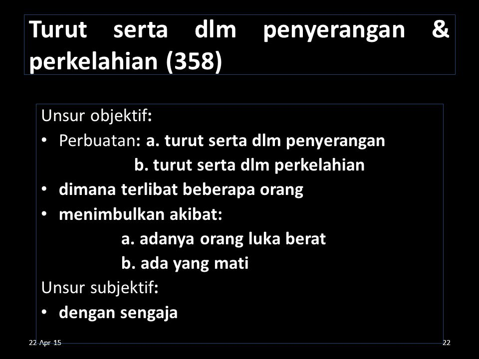 Turut serta dlm penyerangan & perkelahian (358)